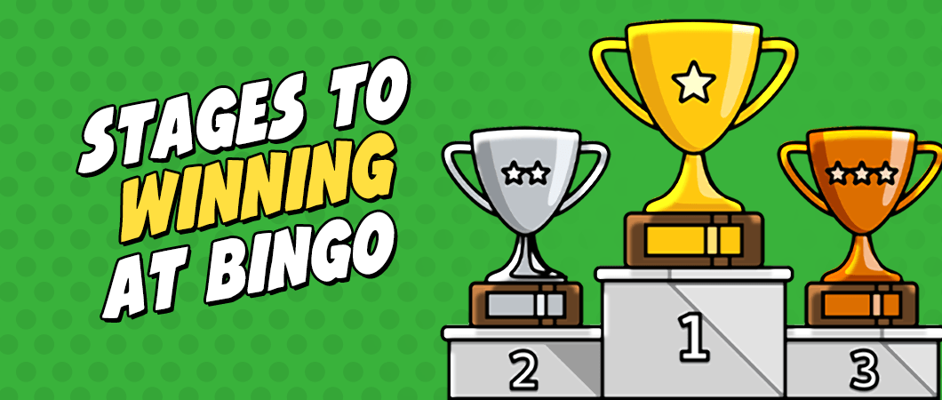 stages for winning at bingo